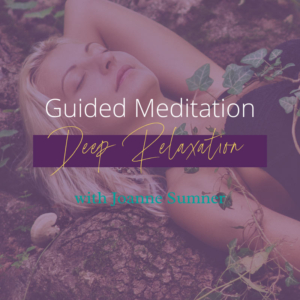 Deep Relaxation Guided Meditation by Joanne Sumner