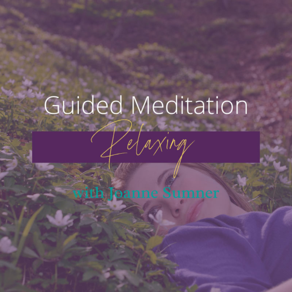 Relaxing Guided Meditation by Joanne Sumner