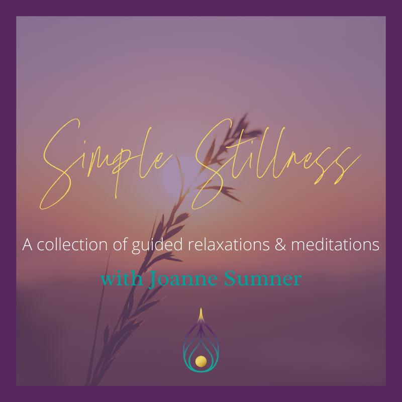 Simple Stillness Guided Meditation by Joanne Sumner